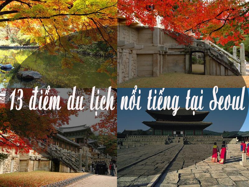 13 địa điểm bạn nhất định phải ghé thăm nếu đi Seoul